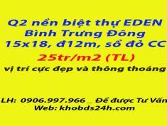 Q2 nền bthu EDEN, p.bình trưng đông Q2, 15x18, sổ đỏ, 25tr/m2. LH: 0906.997.966