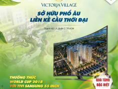 Ngày 23/06, tặng tivi đến 55inch xem Wordcup khi mua căn hộ Victoria Village, nhận nhà ở ngay