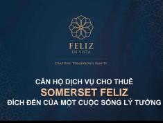 Nhận giữ chỗ căn hộ Somerset Feliz En Vista, CK thuê 7%/năm trong 5 năm, TT 30% đến khi nhận nhà. Lh 0332040992
