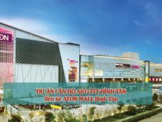Chính thức giữ chỗ 30tr/căn, chỉ 600tr sở hữu hộ Aio city sát sêu thị Eon Bình Tân.
