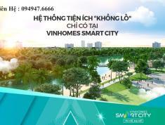Vinhomes Smart City giá căn hộ hợp lý nhất  từ 1 tỷ đến 2,9 tỷ 0949476666
