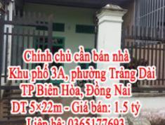Chính chủ cần bán nhà Khu phố 3A, phường Trảng Dài, TP Biên Hòa, Đồng Nai
