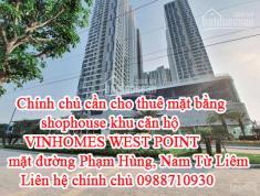 Chính chủ cần cho thuê mặt bằng shophouse khu căn hộ VINHOMES WEST POINT mặt đường Phạm Hùng.