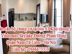 Bán căn hộ chung cư tại tòa S3, Khu chung cư Vinhomes Skylake Đường Phạm Hùng - Quận Nam Từ Liêm -