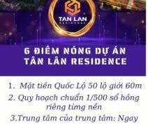 SIÊU PHẨM - Dự án TÂN LÂN RESIDENCE - CẦN ĐƯỚC, LONG AN